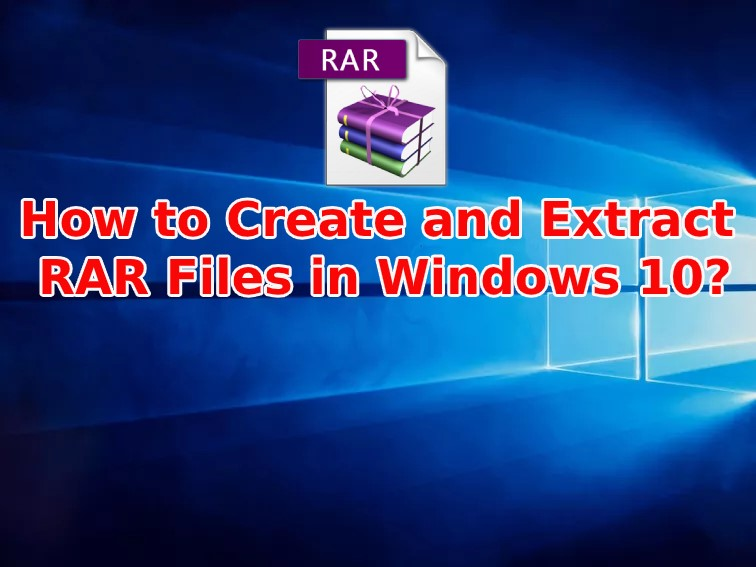 Extract RAR Files in Windows 10