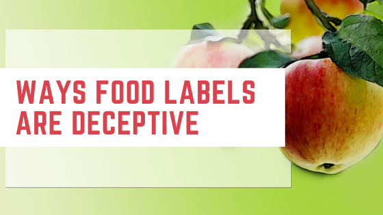 Ways Food Labels are Deceptive