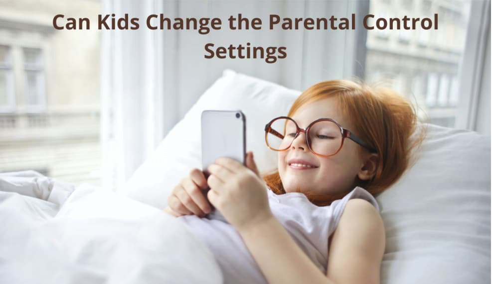 Can Kids Change the Parental Control Settings?
