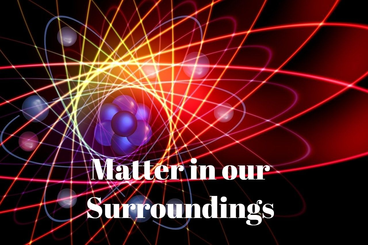Things You Should Do To Achieve Matter Surroundings
