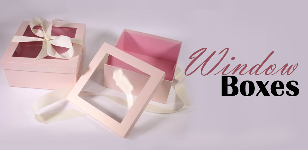 Steps to Make Customize Window Boxes For Your Brand