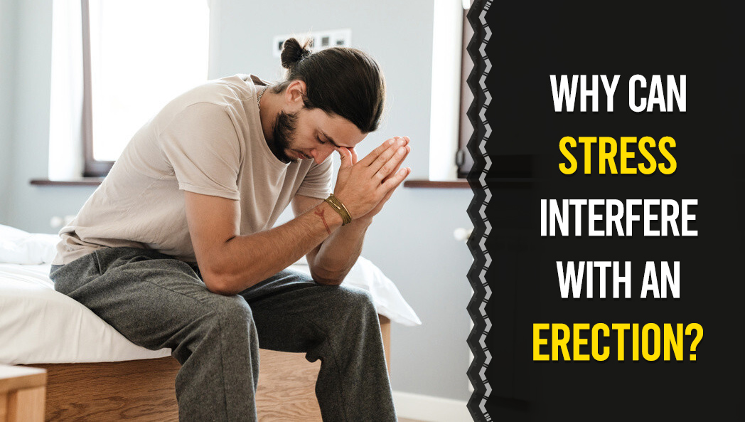 Can stress be the reason for erectile dysfunction?