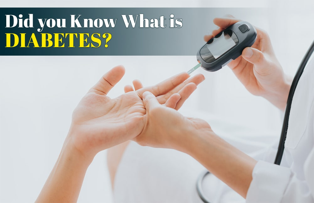 Did you know what it is Diabetes?