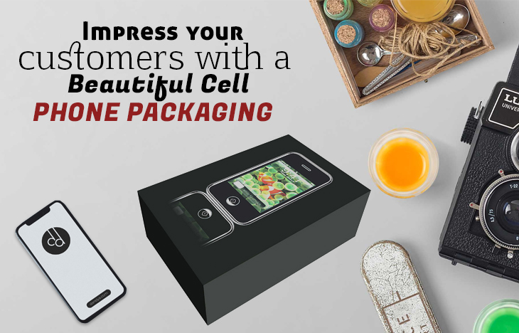 Impress your Customers with Beautiful Cell Phone Packaging