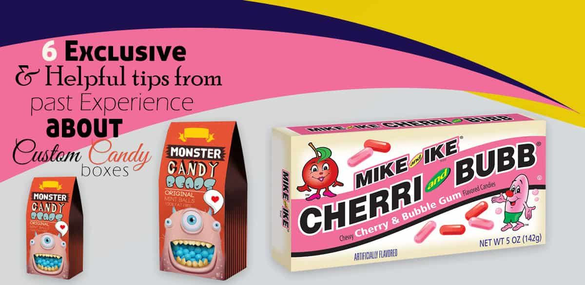 Exclusive and helpful tips from Past Experience about Custom Candy Boxes Packaging