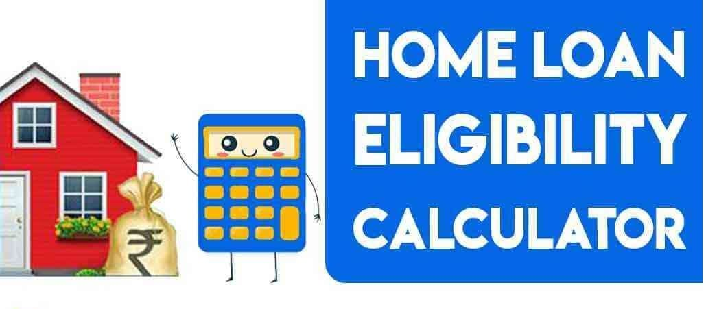 Calculate Your Home loan Eligibility By Make Use Of A Calculator
