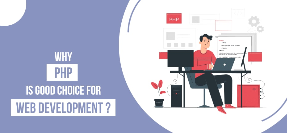 PHP is a good choice for web development