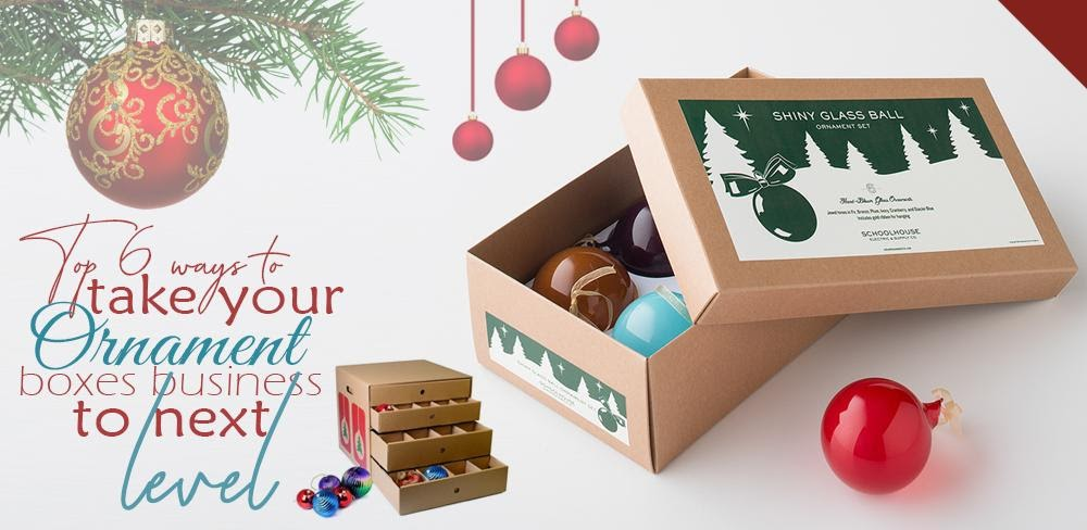 Top 6 Ways To Take Your Ornament Boxes Business To The Next Level