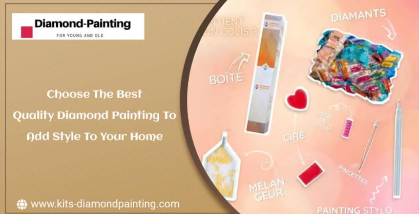 Choose The Best Quality Diamond Painting To Add Style To Your Home